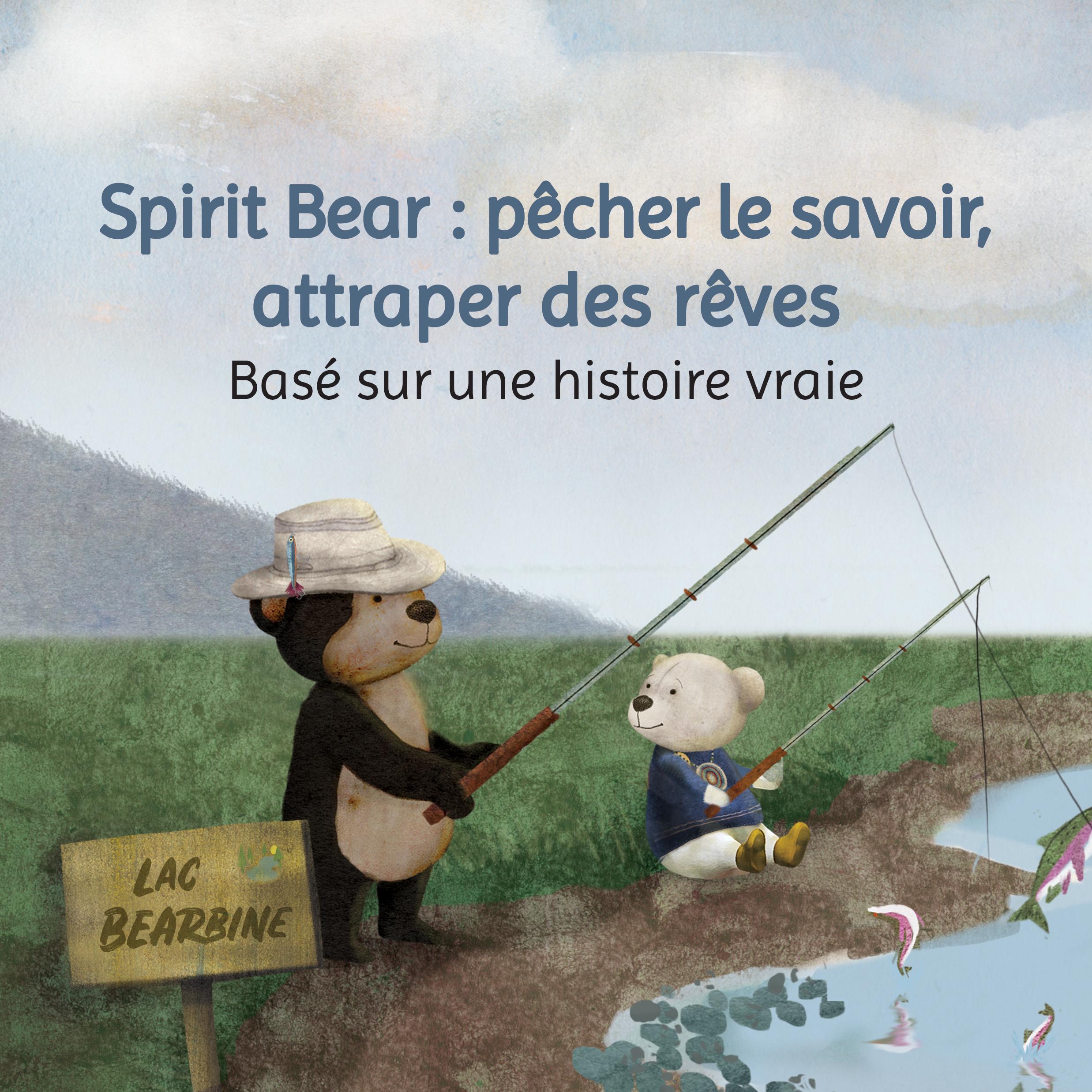 Spirit Bear : pêcher le savoir, attraper des rêves