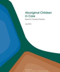 Aboriginal Children in Care: Report to Canada's Premiers